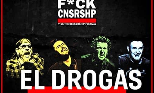 El Drogas se suma al cartel de Fck Cnsrshp 2020.