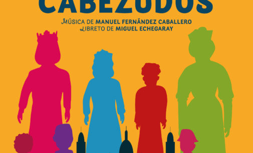 """Vuelve la Zarzuela al Teatro Chapí con """"Gigantes y Cabezudos"""""""